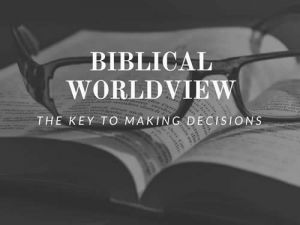 Developing A Biblical World View
